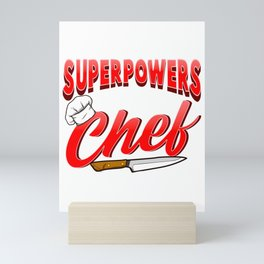 I Dont Have Superpowers I'm a Chef So Close Enough Mini Art Print