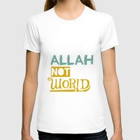 islam T-shirts featuring Follow Allah Not The World by Berberism Lifestyle