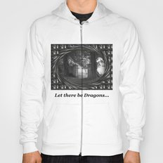 Let there be dragons. Hoody