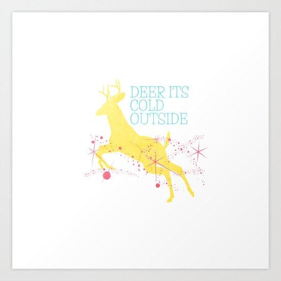 Deer its cold outside  Art Print