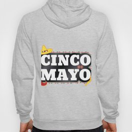 Cinco De Mayo Mexican Party Cinco De Mayo Costume Hoody
