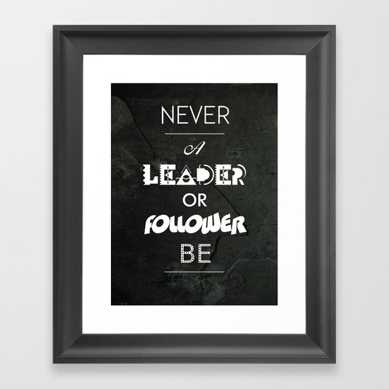 NVR A LDR OR FLWR B Framed Art Print
