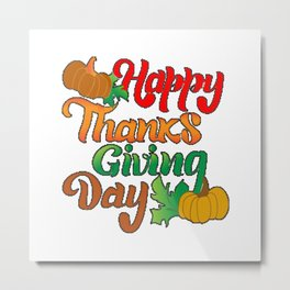 happy thanksgiving day t-shirt  Metal Print
