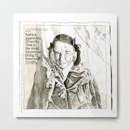 Art is a guarantee of Sanity Metal Print