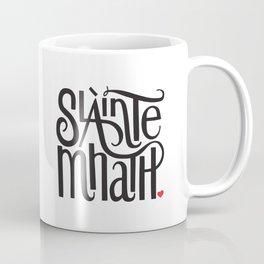 Slainte Mhath Gaelic toast Coffee Mug