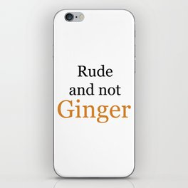 Rude and Not Ginger iPhone Skin