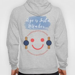 Age is Merely a Number Hoody