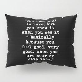 Charles Bukowski Quote Free Soul Black Pillow Sham