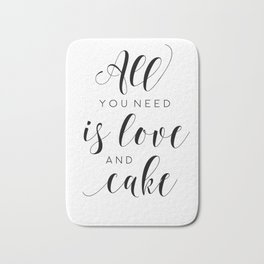 PRINTABLE WALL ART, All You Need Is Love And Cake, Love Sign,Food Quote,Cake Shop Decor,Funny Poster Bath Mat