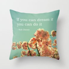 If you can dream it Throw Pillow