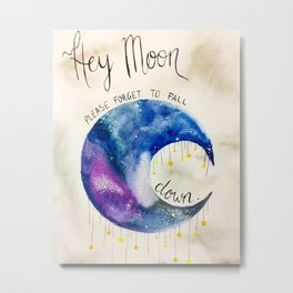 """Panic! at the Disco lyrics """"Hey moon, please forget to fall down"""" Metal Print"""