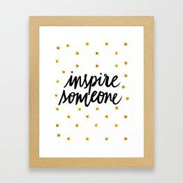 Inspire Someone Framed Art Print