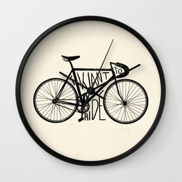 I Want to Ride Wall Clock