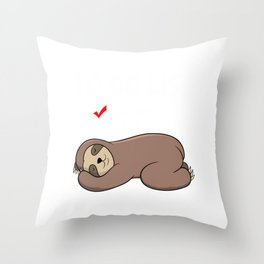 """To Do List Nothing"" For Animal Lovers Cute Sloth Shirt For Animal Lovers T-shirt Design Lazy Sleepy Throw Pillow"