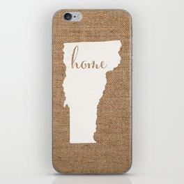 Vermont is Home - White on Burlap iPhone Skin