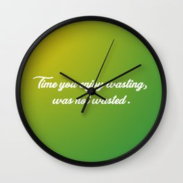Time You Enjoy Wasting Wall Clock