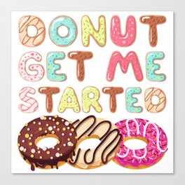 Donut Get Me Started Dough Desserts Food Doughnut Snack Yeast Pastry Colorful Sprinkles Rainbow Canvas Print