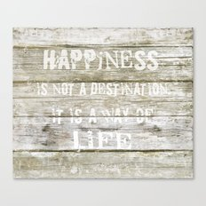 Happiness is not a destination Canvas Print