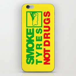 SMOKE TYRES NOT DRUGS v1 HQvector iPhone Skin