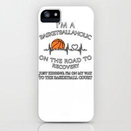 Im a basketballaholic iPhone Case