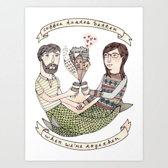 Coffee Tastes Better Art Print