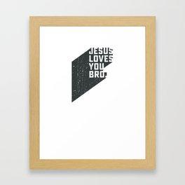 Jesus loves you bro Framed Art Print
