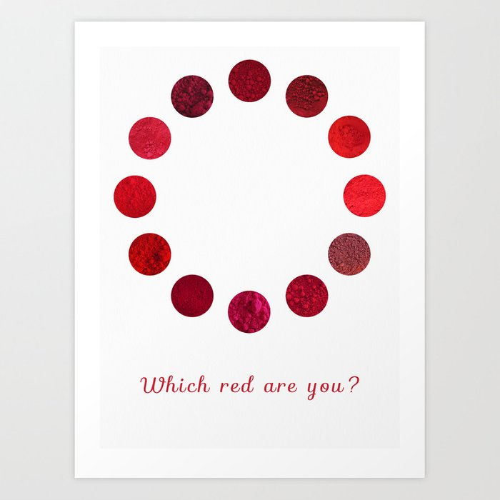 Red Pigments - Which red are you? Art Print