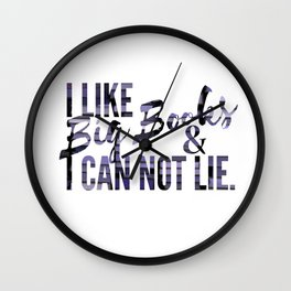 I like Big Books & Can not Lie. Wall Clock