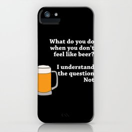 No Fancy Beer Not With Me iPhone Case