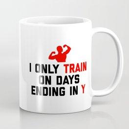 Train Days Ending Y Gym Quote Coffee Mug