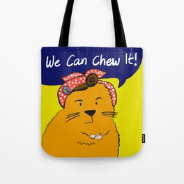 We can chew it! Tote Bag