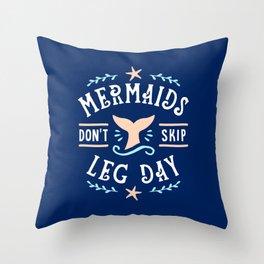 Mermaids Don't Skip Leg Day Throw Pillow