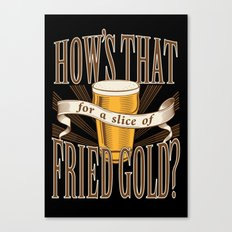 Fried Gold Canvas Print