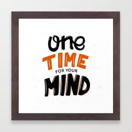 One Time For Your Mind Framed Art Print