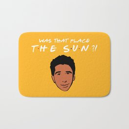 Was that place... The Sun?! - Friends TV Show Bath Mat