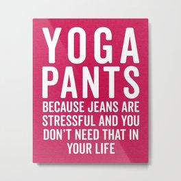 Yoga Pants Stressful Funny Quote Metal Print