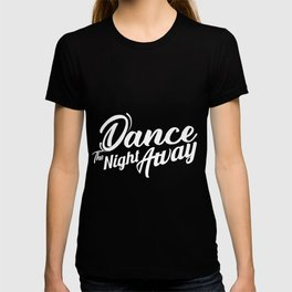 Dance the night away Twice T-shirt