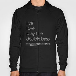 Live, love, play the double bass (dark colors) Hoody