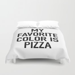 My Favorite Color is Pizza - White Duvet Cover