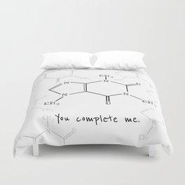 You Complete Me (Caffine Molecule) Duvet Cover