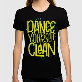 Dance Yourself Clean T-shirt
