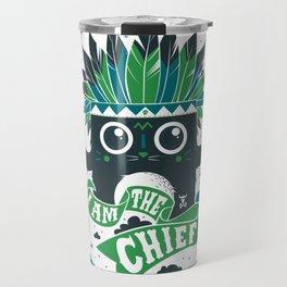 I am the chief! Travel Mug