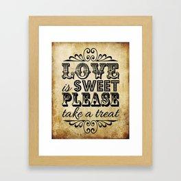 Love is Sweet, Please Take a Treat! Vintage Typography Framed Art Print