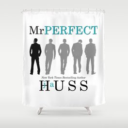 Mister Perfect by JA Huss Shower Curtain