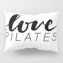 love pilates Pillow Sham