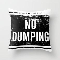 No Dumping sign Throw Pillow