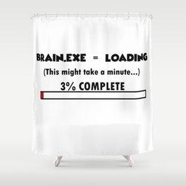 Brain not Working!! Shower Curtain