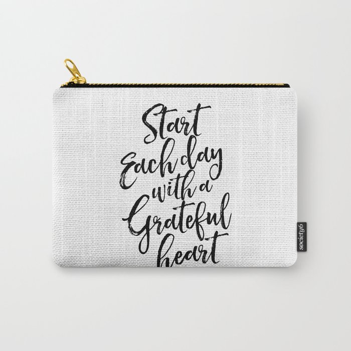 Start Each Day With A Grateful Heart,Inspirational Quote,Motivational Poster,Office Decor,Quote Art Carry-All Pouch