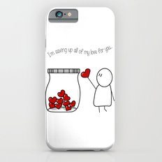 I'm Saving Up All My Love For You! iPhone 6s Slim Case