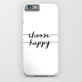 Choose Happy black and white monochrome typography poster design home decor bedroom wall art iPhone Case